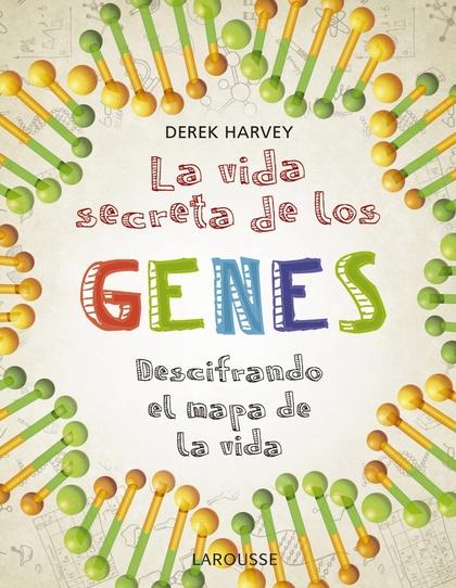 LA VIDA SECRETA DE LOS GENES.