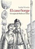 EL CASO SORGE. UN ESPIA DE STALIN EN TOKIO.