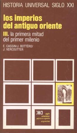 LOS IMPERIOS DEL ANTIGUO ORIENTE. III. LA PRIMERA MITAD DEL PRIMER MILENIO.