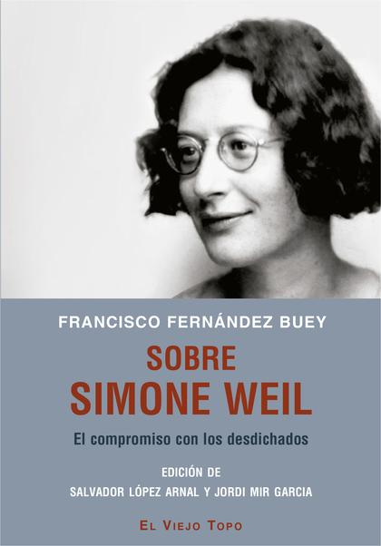 SOBRE SIMONE WEIL. EL COMPROMISO CON LOS DESDICHADOS