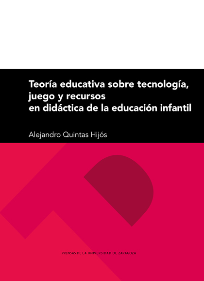 TEORÍA EDUCATIVA SOBRE TECNOLOGÍA, JUEGO Y RECURSOS EN DIDÁCTICA DE LA EDUCACIÓN