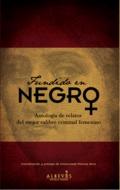 FUNDIDO EN NEGRO : ANTOLOGÍA DE RELATOS DEL MEJOR CALIBRE CRIMINAL FEMENINO