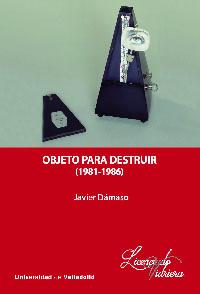 OBJETO PARA DESTRUIR (1981-1986).