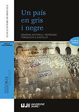 UN PAÍS EN GRIS I NEGRE.. MEMÒRIA HISTÒRICA I REPRESSIÓ FRANQUISTA A CASTELLÓ