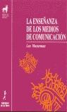 ENSEÑANZA DE LOS MEDIOS DE COMUNICACIÓN ,LA