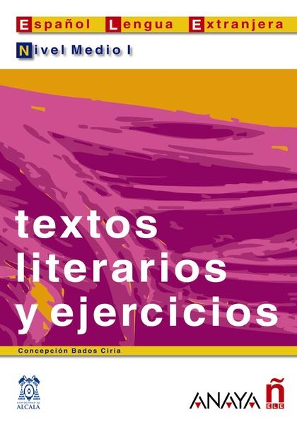 Textos literarios y ejercicios. Nivel Medio I