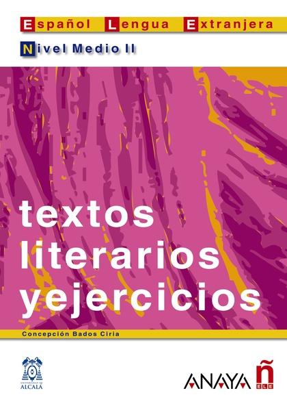 Textos literarios y ejercicios. Nivel Medio II