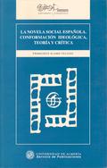 LA NOVELA SOCIAL ESPAÑOLA CONFORMACION IDEOLOGICA, TEORIA Y CRITICA
