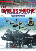 LOS DIABLOS DE LA NOCHE. EL MANDO DE BOMBARDEO BRITÁNICO EN LA SEGUNDA GUERRA MUNDIAL