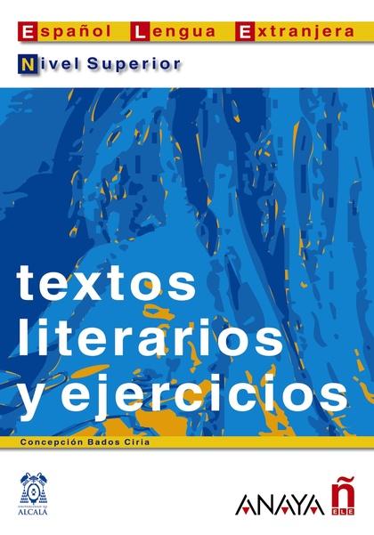 Textos literarios y ejercicios. Nivel Superior