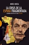 LA CRISIS DE LA ESPAÑA FRAGMENTADA. ECONOMÍA POLÍTICA DE LA ERA ZAPATERO