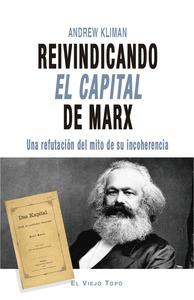 REIVINDICANDO EL CAPITAL DE MARX                                                UNA REFUTACIÓN