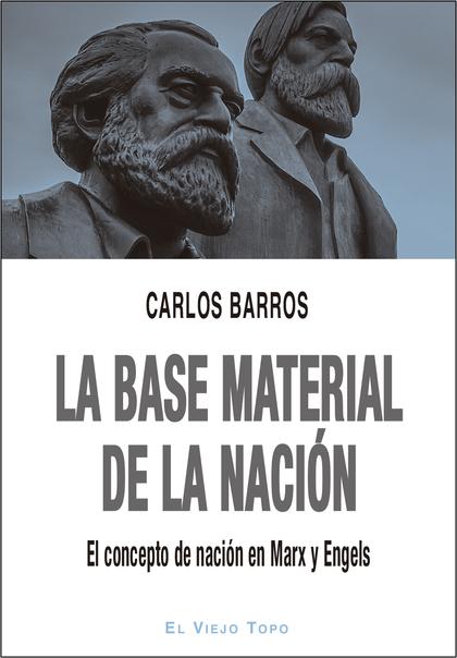 LA BASE MATERIAL DE LA NACIÓN                                          EL CONCEPTO DE