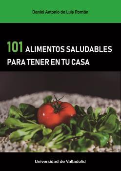 101 ALIMENTOS SALUDABLES PARA TENER EN TU CASA.