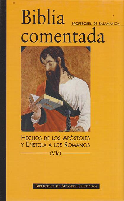 BIBLIA COMENTADA. VIB: EPÍSTOLAS PAULINAS. HECHOS DE LOS APOSTOLES Y EPISTOLA A LOS ROMANOS