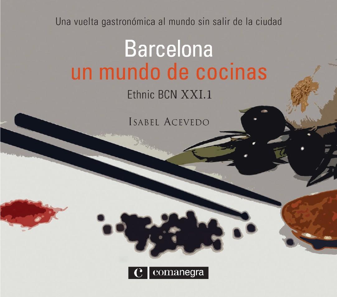 BARCELONA, UN MUNDO DE COCINAS : ETHNIC BCN XXI.1