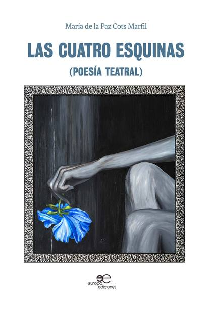 LAS CUATRO ESQUINAS                                                             (POESÍA TEATRAL