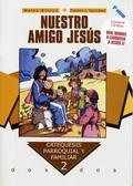NUESTRO AMIGO JESÚS. CURSO 2º + CD-ROM. CONTIENE CD-ROM ´VEN, VAMOS A CONOCER A JESÚS II´
