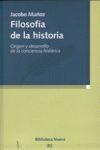 FILOSOFÍA DE LA HISTORIA : ORIGEN Y DESARROLLO DE LA CONCIENCIA HISTÓRICA