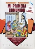 MI PRIMERA COMUNIÓN. CURSO 3º + CD-ROM. CONTIENE CD-ROM ´LOS DIEZ MANDAMIENTOS´