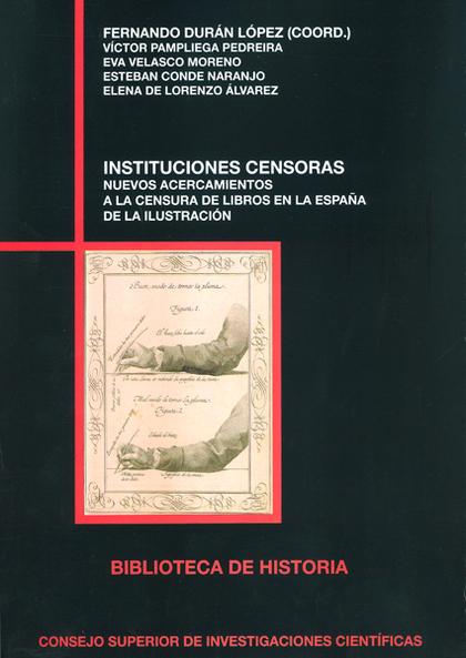 INSTITUCIONES CENSORAS: NUEVOS ACERCAMIENTOS A LA CENSURA DE LIBROS EN LA ESPAÑA