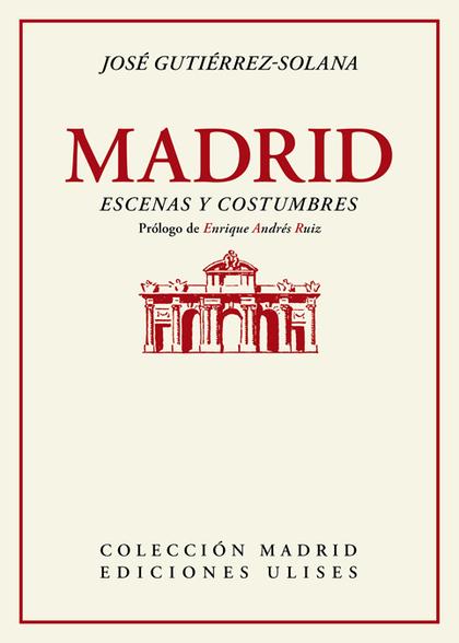 MADRID, ESCENAS Y COSTUMBRES