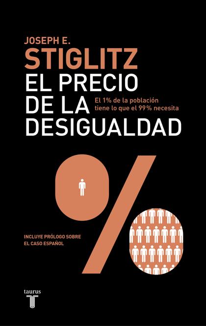 EL PRECIO DE LA DESIGUALDAD. EL 1 % DE LA POBLACIÓN TIENE LO QUE EL 99 % NECESITA