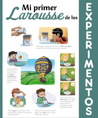 MI PRIMER LAROUSSE DE LOS EXPERIMENTOS.