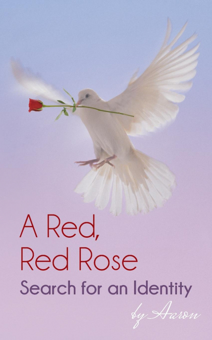 A RED, RED ROSE - SEARCH FOR AN IDENTITY