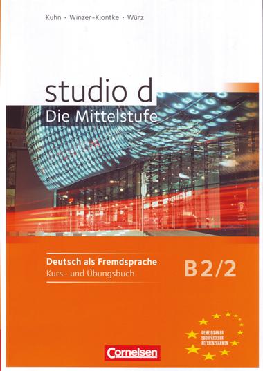 STUDIO D B2/2: KURS- UND ÜBUNGSBUCH                                             KURS- UND ÜBUNG