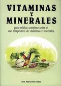 GUÍA MÉDICA DE VITAMINAS Y MINERALES. GUÍA MÉDICA SOBRE EL USO TERAPÉUTICO DE LAS VITAMINAS Y M