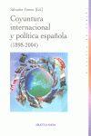 COYUNTURA INTERNACIONAL Y POLITICA ESPAÑOLA (1898-2004).