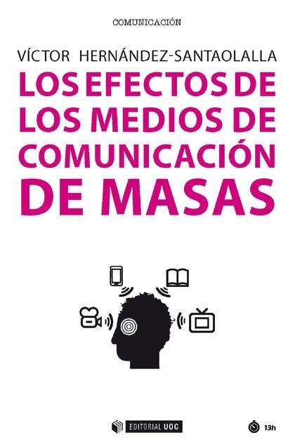 LOS EFECTOS DE LOS MEDIOS DE COMUNICACIÓN DE MASAS.