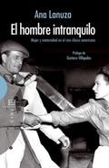EL HOMBRE INTRANQUILO. MUJER Y MATERNIDAD EN EL CINE CLÁSICO AMERICANO