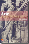 ARTE Y ARQUITECTURA MAYA.