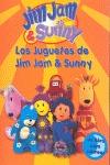 JUGUETES DE JIM JAM Y SUNNY, LOS. JIM JAM Y SUNNY