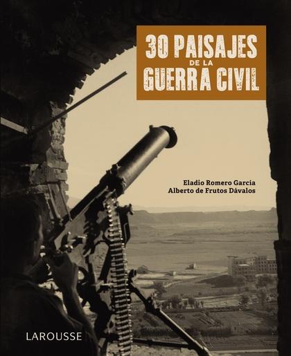 30 PAISAJES DE LA GUERRA CIVIL.