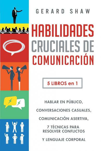 HABILIDADES CRUCIALES DE COMUNICACIÓN PARA EL DÍA A DÍA