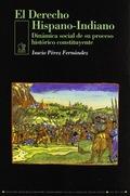 EL DERECHO HISPANO-INDIANO: DINÁMICA SOCIAL DE SU PROCESO HISTÓRICO CO