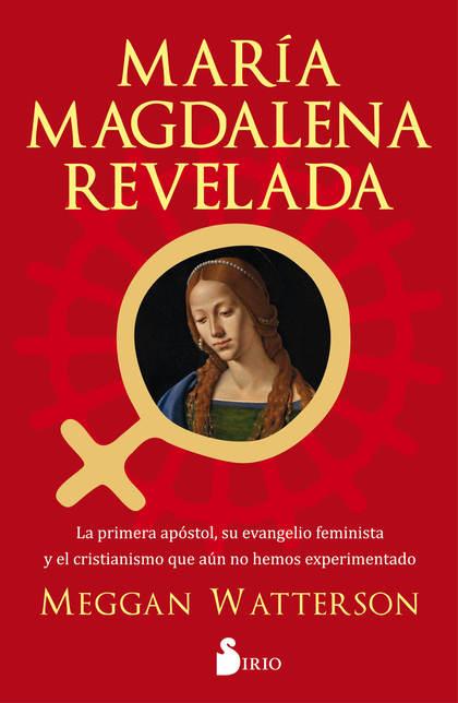 MARÍA MAGDALENA REVELADA                                                        LA PRIMERA APÓS