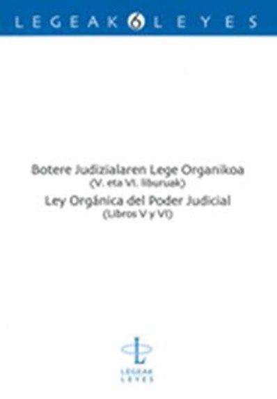 BOTERE JUDIZIALAREN LEGE ORGANIKOA : V. ETA VI. LIBURUAK = LEY ORGÁNICA DEL PODER JUDICIAL : LI