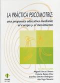 LA PRÁCTICA PSICOMOTRIZ: UNA PROPUESTA EDUCATIVA MEDIANTE EL CUERPO Y