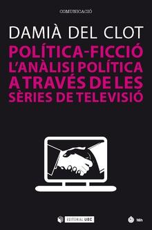 POLÍTICA-FICCIÓ. L´ANÀLISI POLÍTICA A TRAVÉS DE LES SÈRIES DE TELEVISIÓ         L´ANÀLISI POLÍT