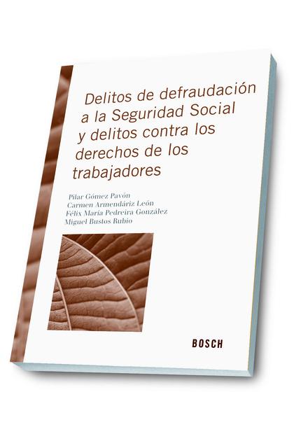 DELITOS DE DEFRAUDACIÓN CONTRA LA SEGURIDAD SOCIAL Y LOS DERECHOS DE LOS TRABAJA