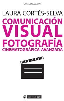 COMUNICACIÓN VISUAL. FOTOGRAFÍA CINEMATOGRÁFICA AVANZADA