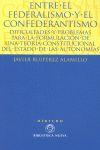 ENTRE EL FEDERALISMO Y EL CONFEDERANTISMO : DIFICULTADES Y PROBLEMAS PARA LA FORMULACIÓN DE UNA