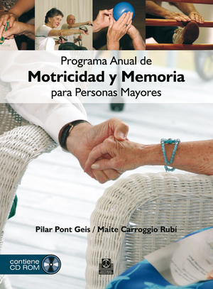 PROGRAMA ANUAL DE MOTRICIDAD Y MEMORIA PARA PERSONAS MAYORES (COLOR - LIBRO+DVD).