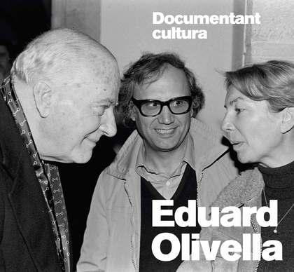 EDUARD OLIVELLA. DOCUMENTANT CULTURA                                            DOCUMENTANT CUL
