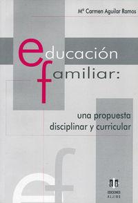 EDUCACIÓN FAMILIAR: UNA PROPUESTA DISCIPLINAR Y CURRICULAR