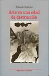 ARTE EN UNA EDAD DE DESTRUCCIÓN
